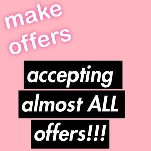 Other - ACCEPTING ALMOST ALL OFFERS